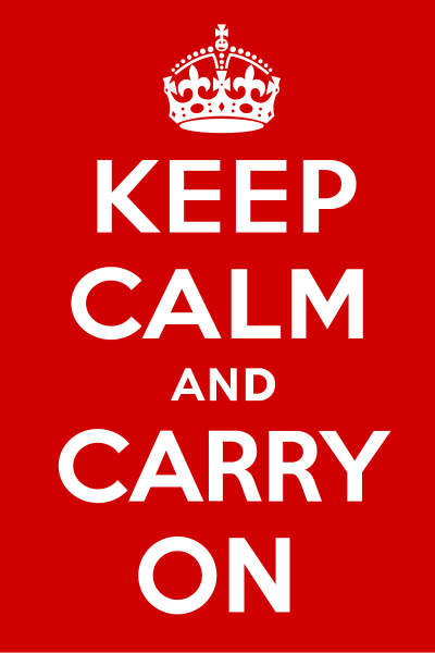 Keep Calm and Carry On Соблюдайте спокойствие и продолжайте в том же духе